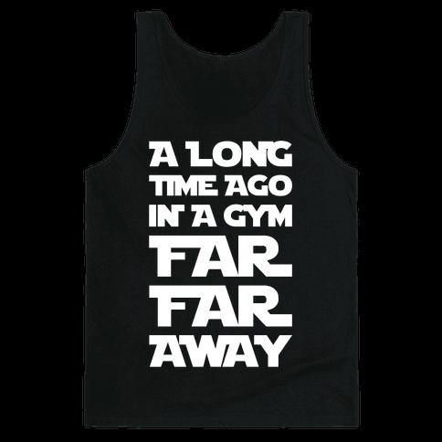 A Long Time Ago In A Gym Far Far Away Tank Top