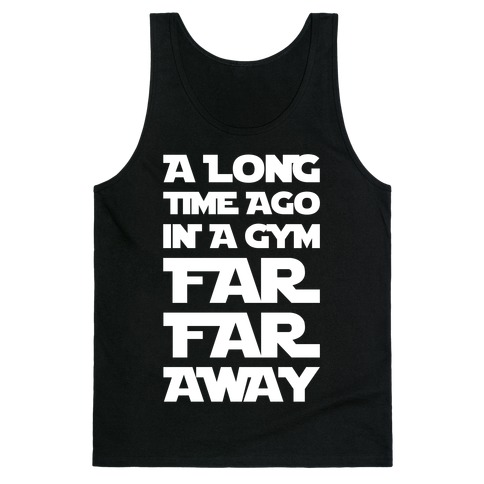 A Long Time Ago In A Gym Far Far Away Tank Top
