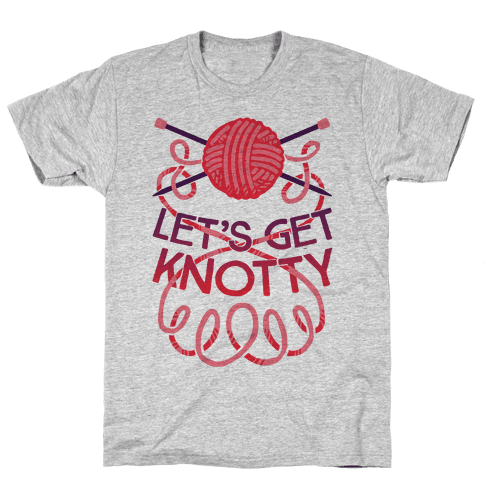 Let's Get Knotty (Knitting) Mens T-Shirt