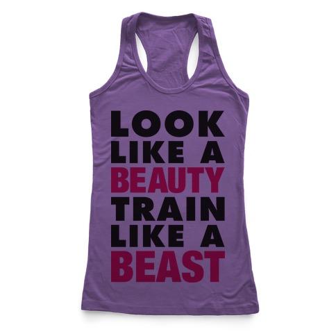 Look Like A Beauty Train Like A Beast Racerback Tank Top