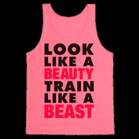 Look Like A Beauty Train Like A Beast Tank Top