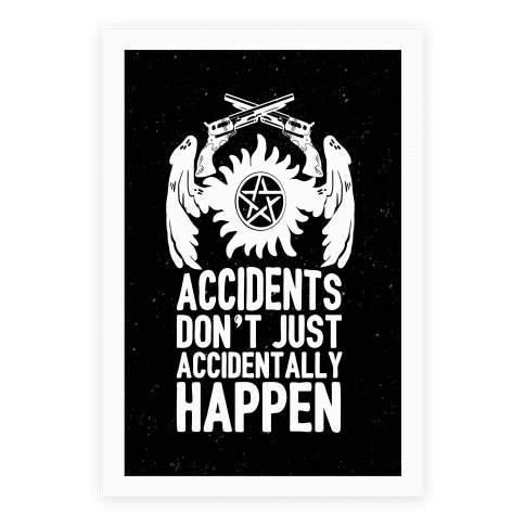 Accidents Don't Just Accidentally Happen Poster