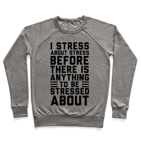 I Stress About Stress Pullover