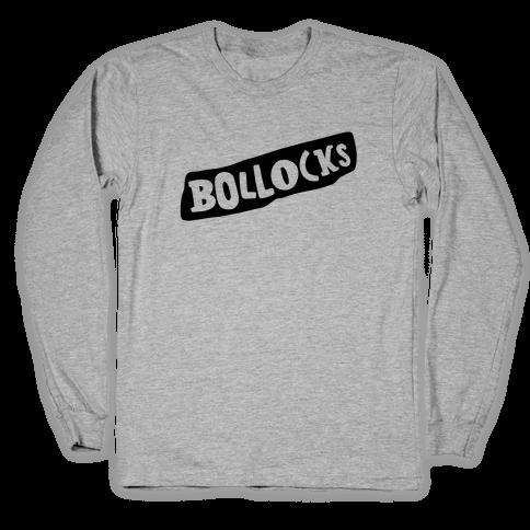 Bollocks Long Sleeve T-Shirt