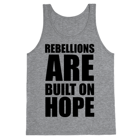 Rebellions Are Built On Hope Tank Top