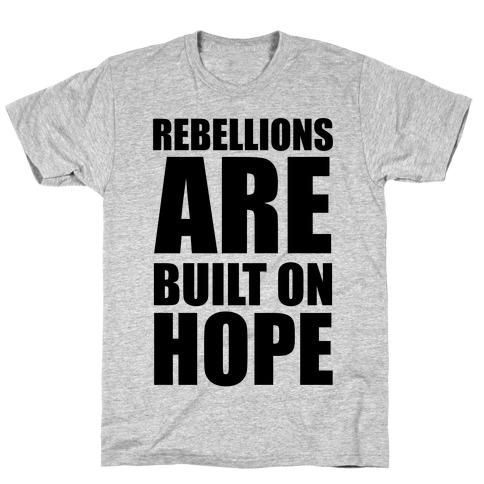 Rebellions Are Built On Hope T-Shirt
