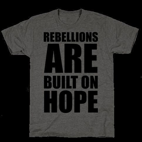 Rebellions Are Built On Hope Mens T-Shirt