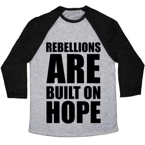 Rebellions Are Built On Hope Baseball Tee