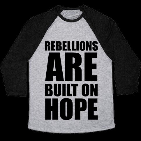 Rebellions Are Built On Hope Baseball Tee