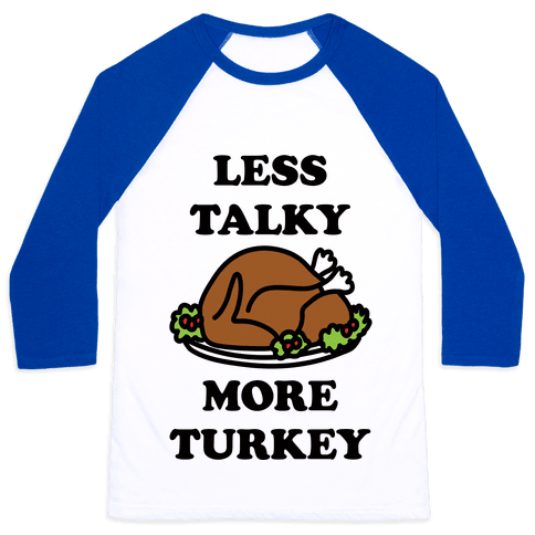 Less Talky More Turkey Baseball Tee
