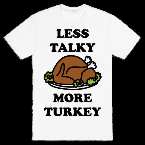 Less Talky More Turkey Mens T-Shirt