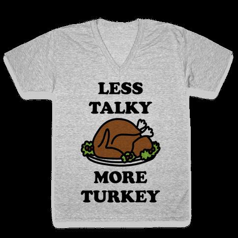 Less Talky More Turkey V-Neck Tee Shirt
