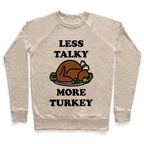 Less Talky More Turkey Pullover