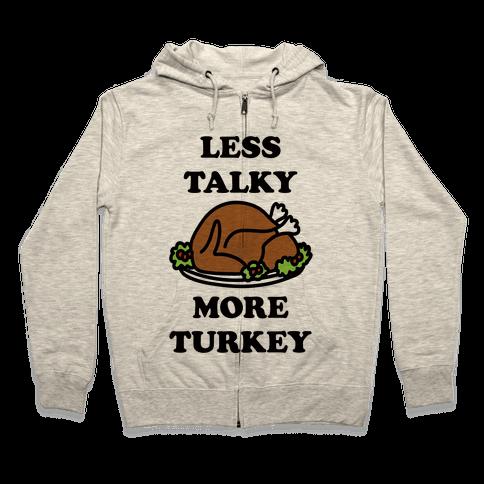Less Talky More Turkey Zip Hoodie