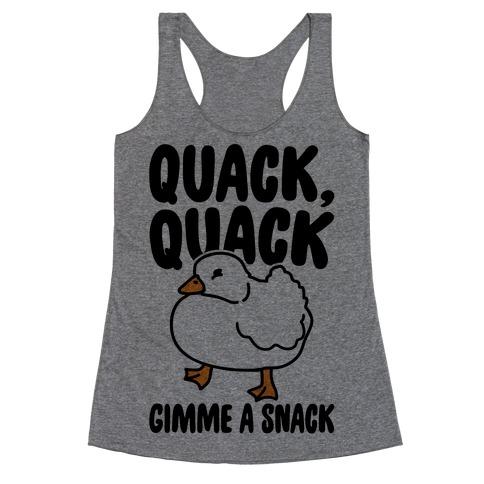 Quack Quack Gimme A Snack Duck Racerback Tank Top