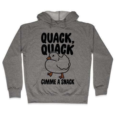 Quack Quack Gimme A Snack Duck Hooded Sweatshirt