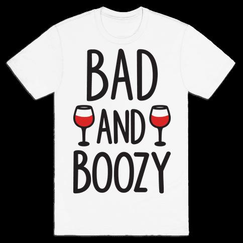 Bad And Boozy Mens T-Shirt