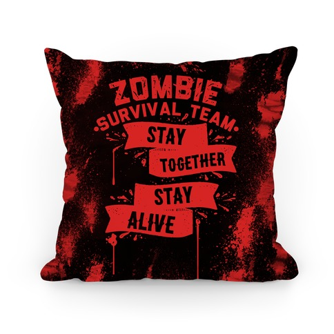 Zombie Survival Team Stay Together Stay Alive Pillow