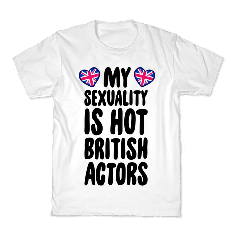 My Sexuality Is Hot British Actors Kids T-Shirt