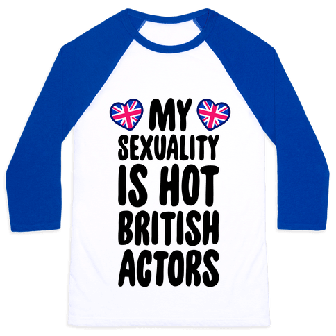 My Sexuality Is Hot British Actors Baseball Tee