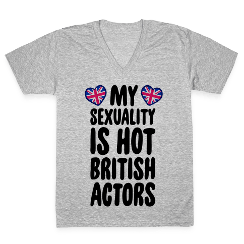 My Sexuality Is Hot British Actors V-Neck Tee Shirt