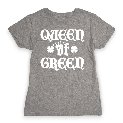 Queen Of Green Womens T-Shirt