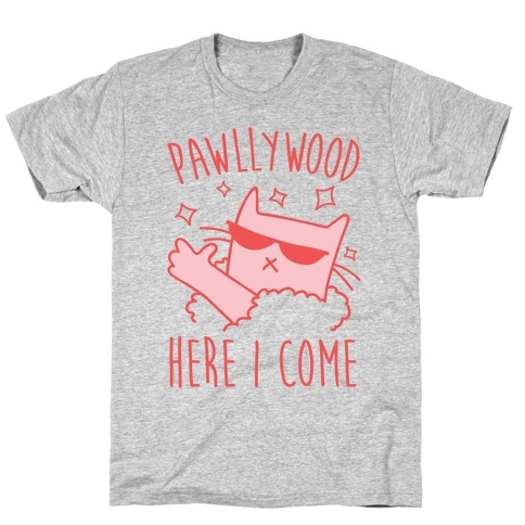Pawllywood Here I Come T-Shirt