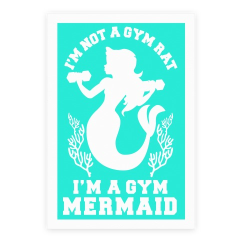 I'm Not a Gym Rat I'm a Gym Mermaid Poster