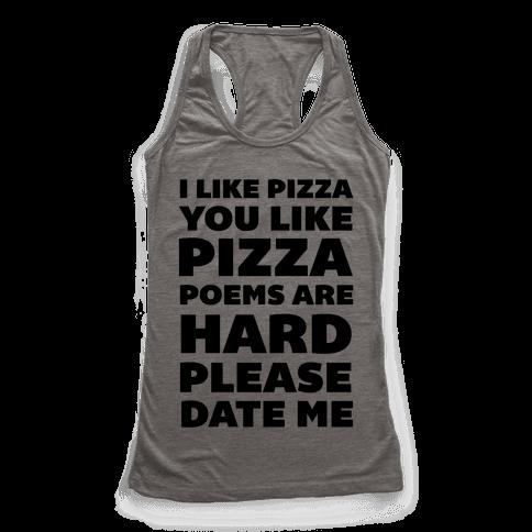 I Like Pizza You Like Pizza Poems Are Hard Please Date Me