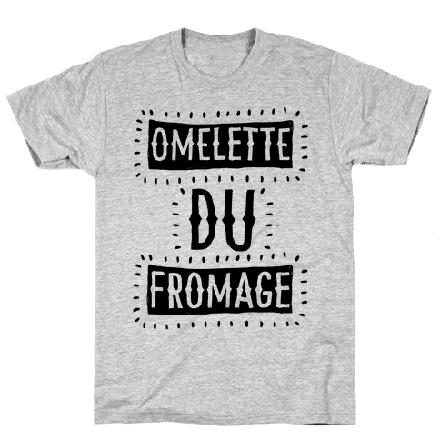 Omelette Du Fromage Mens T-Shirt