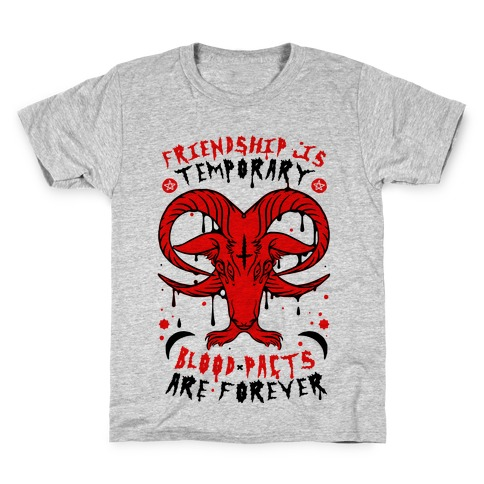 Friendship is Temporary Blood Pacts Are Forever Kids T-Shirt