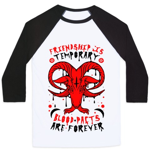 Friendship is Temporary Blood Pacts Are Forever Baseball Tee