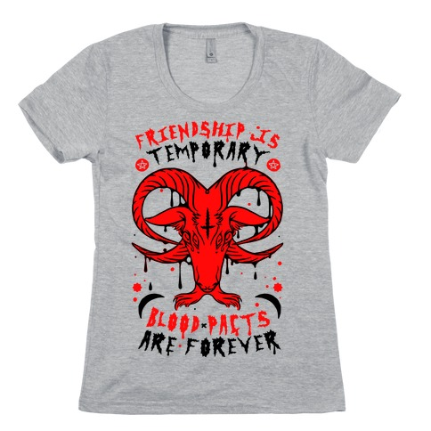 Friendship is Temporary Blood Pacts Are Forever Womens T-Shirt