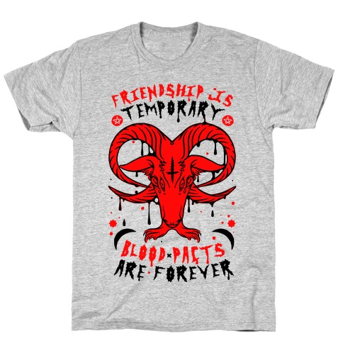 Friendship is Temporary Blood Pacts Are Forever T-Shirt