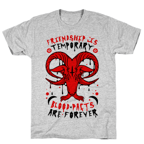 Friendship is Temporary Blood Pacts Are Forever Mens T-Shirt