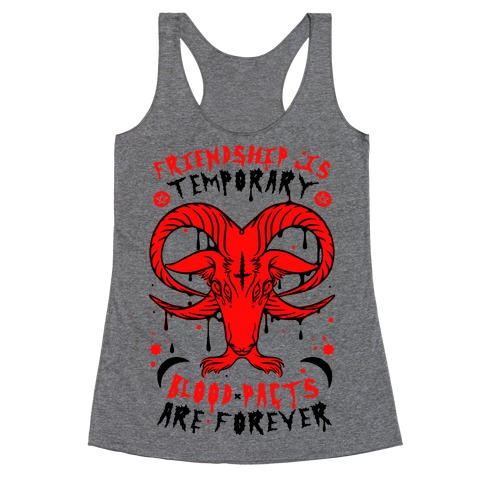 Friendship is Temporary Blood Pacts Are Forever Racerback Tank Top
