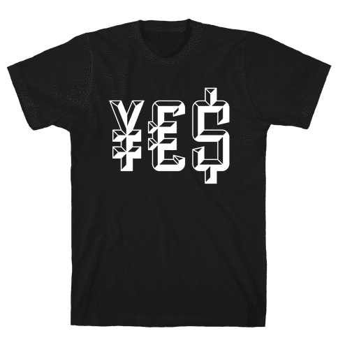 Yes Money Mens T-Shirt