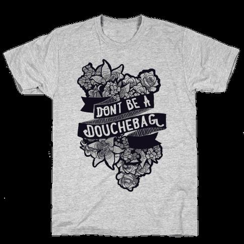 Don't Be A Douchebag Mens T-Shirt