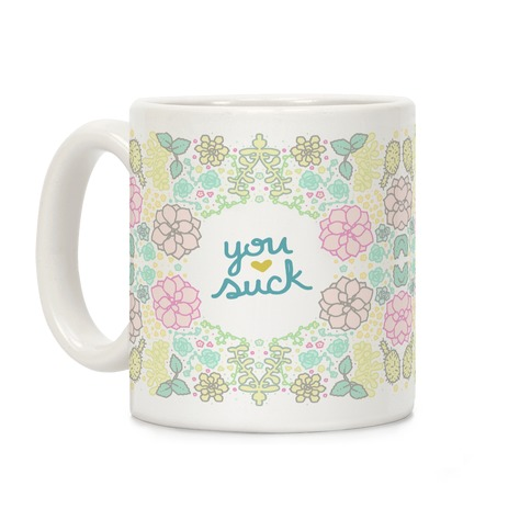 You Suck Succulents Coffee Mug