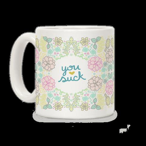 You Suck Succulents Coffee Mug