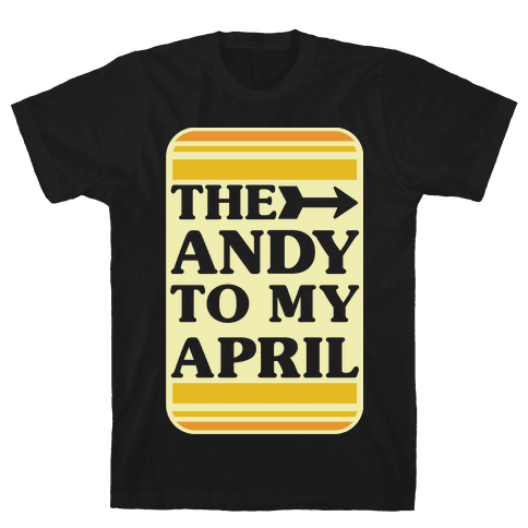 The Andy to My April Mens T-Shirt
