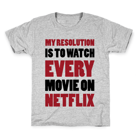 My Resolution Is To Watch Every Movie On Netflix Kids T-Shirt