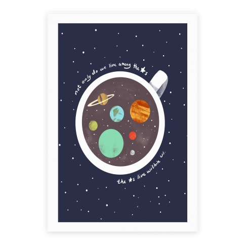 Stars Live Within Us And Our Coffee Poster