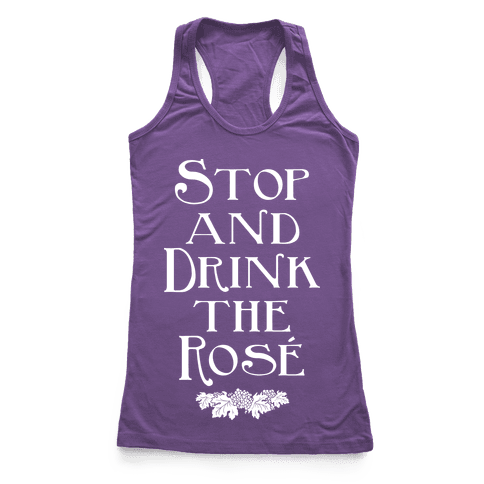 Stop and Drink the Ros Racerback Tank Top