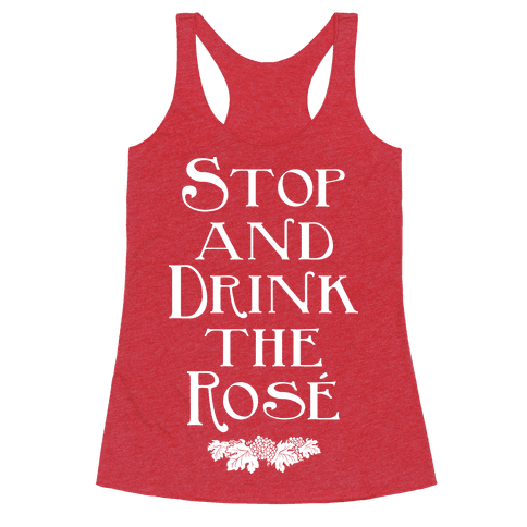 Stop and Drink the Ros