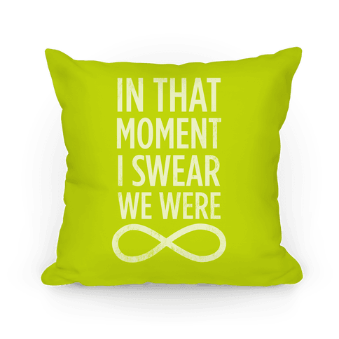 I Swear We Were Infinite Pillow