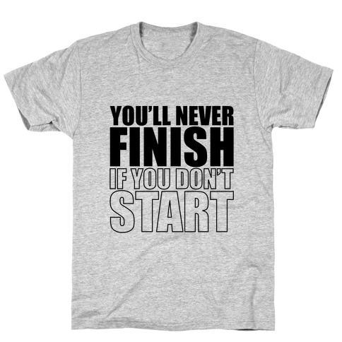 Never finish Mens T-Shirt