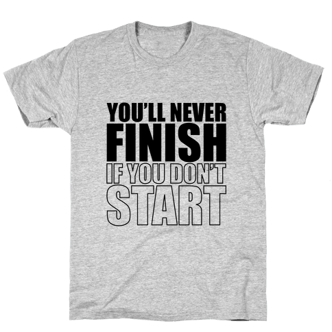 Never finish Mens T-Shirt