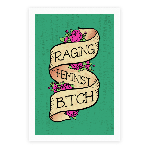 Raging Feminist Bitch Poster