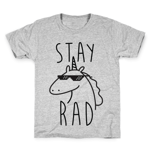Stay Rad Unicorn Kids T-Shirt